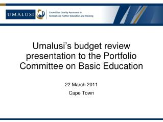 Umalusi's budget review presentation to the Portfolio Committee on Basic Education