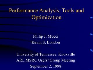 Performance Analysis, Tools and Optimization