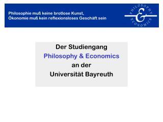 Philosophie muß keine brotlose Kunst,  Ökonomie muß kein reflexionsloses Geschäft sein