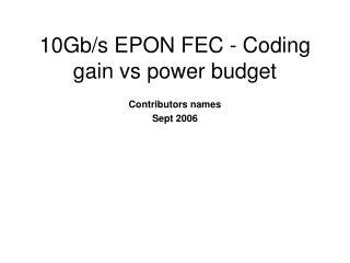 10Gb/s EPON FEC - Coding gain vs power budget