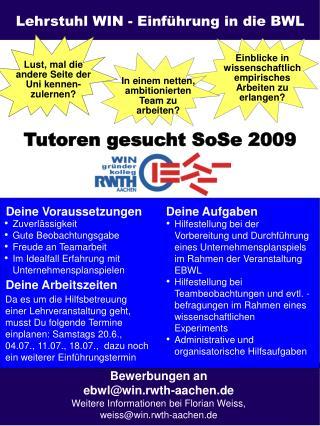 Bewerbungen an  ebwl@win.rwth-aachen.de Weitere Informationen bei Florian Weiss,
