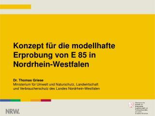 Konzept für die modellhafte Erprobung von E 85 in  Nordrhein-Westfalen