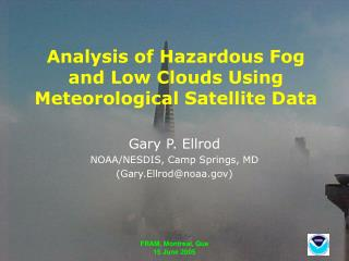 Analysis of Hazardous Fog and Low Clouds Using Meteorological Satellite Data