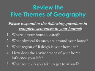 Review the  Five Themes of Geography