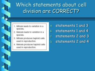 Which statements about cell division are CORRECT?
