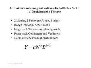 6.1.Faktorwanderung aus volkswirtschaftlicher Sicht: a) Neoklassische Theorie