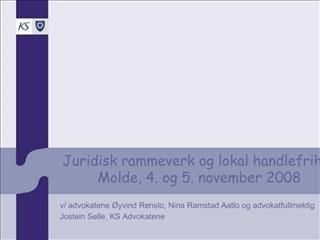 Juridisk rammeverk og lokal handlefrihet  Molde, 4. og 5. november 2008