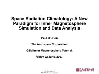 Space Radiation Climatology: A New Paradigm for Inner Magnetosphere Simulation and Data Analysis