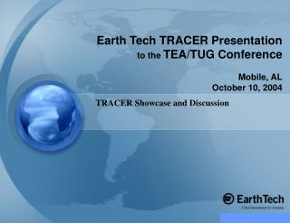 Earth Tech TRACER Presentation to the TEA