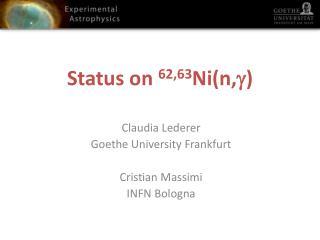 Status on  62,63 Ni(n, g )