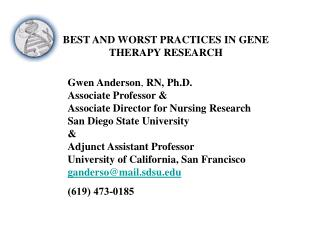 Gwen Anderson ,  RN, Ph.D. Associate Professor &  Associate Director for Nursing Research