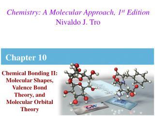 Chemistry: A Molecular Approach, 1 st  Edition Nivaldo J. Tro