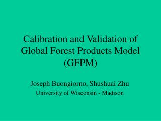 Calibration and Validation of Global Forest Products Model (GFPM)