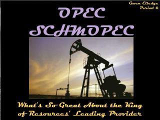 OPEC SCHMOPEC