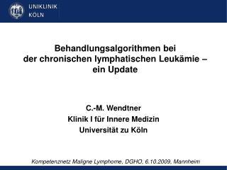 Behandlungsalgorithmen bei der chronischen lymphatischen Leuk mie   ein Update