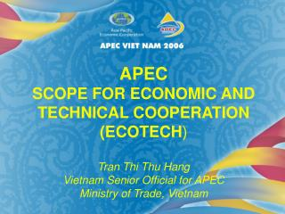 APEC FRAMEWORK FOR	  ECOTECH  LONG-TERM AND SHORT-TERM PRIORITIES