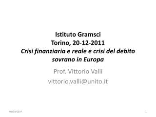 Prof. Vittorio Valli vittorio.valli@unito.it
