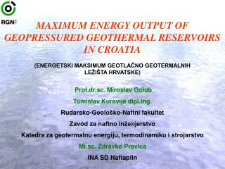 MAXIMUM ENERGY OUTPUT OF GEOPRESSURED GEOTHERMAL RESERVOIRS IN CROATIA