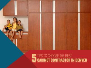 5 Tips to Choose the Best Cabinet Contractor in Denver