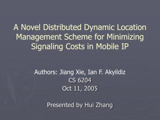 A Novel Distributed Dynamic Location Management Scheme for Minimizing Signaling Costs in Mobile IP