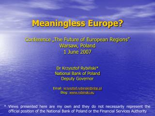 "Meaningless Europe? Conference ""The Future of European Regions"" Warsaw, Poland 1 June 2007"