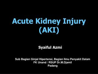 Acute Kidney Injury  (AKI)