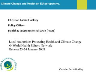 Climate Change and Health an EU perspective.