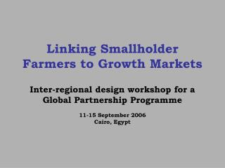 Linking Smallholder Farmers to Growth Markets