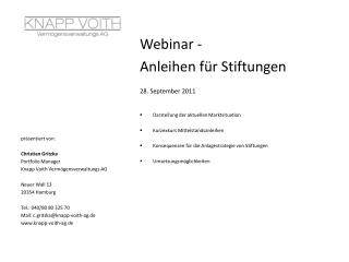 Webinar -  Anleihen für Stiftungen 28. September 2011 Darstellung der aktuellen Marktsituation