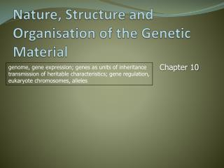 Nature, Structure and Organisation of the Genetic  M aterial