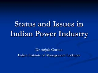 Status and Issues in Indian Power Industry