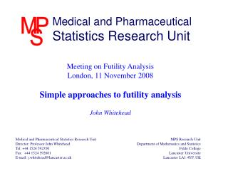 Meeting on Futility Analysis London, 11 November 2008 Simple approaches to futility analysis