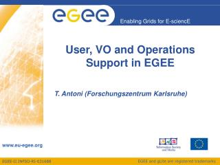 User, VO and Operations  Support in EGEE