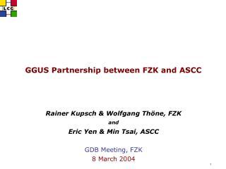 GGUS Partnership between FZK and ASCC
