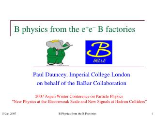B physics from the e + e   B factories
