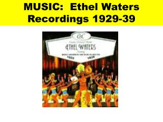MUSIC:  Ethel Waters Recordings 1929-39