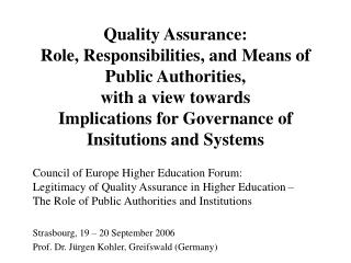 Quality Assurance:  Role, Responsibilities, and Means of Public Authorities,  with a view towards  Implications for Gove