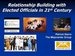 Relationship Building with Elected Officials in 21 st  Century