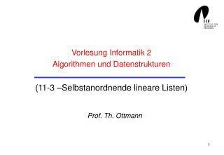 Vorlesung Informatik 2 Algorithmen und Datenstrukturen (11-3 �Selbstanordnende lineare Listen)