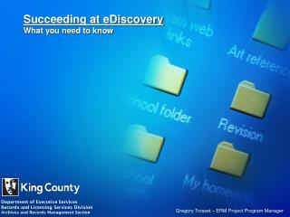Succeeding at eDiscovery What you need to know