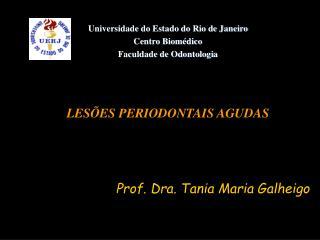 Universidade do Estado do Rio de Janeiro Centro Biomédico Faculdade de Odontologia
