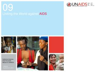 09 Uniting the World against  AIDS