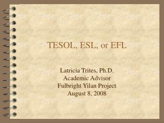 TESOL, ESL, or EFL