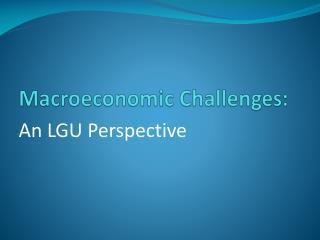 Macroeconomic Challenges: