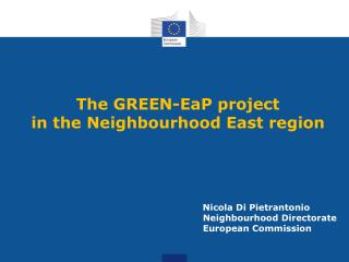 Nicola Di Pietrantonio Neighbourhood Directorate European Commission