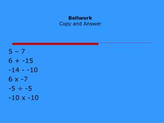 Bellwork  Copy and Answer