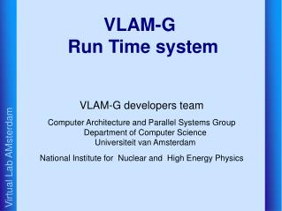 VLAM-G Run Time system