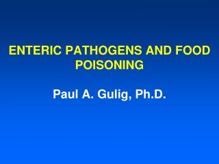 ENTERIC PATHOGENS AND FOOD POISONING