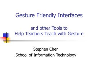 Gesture Friendly Interfaces and other Tools to Help Teachers Teach with Gesture
