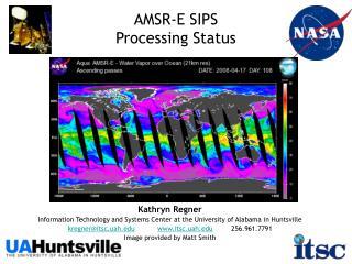 AMSR-E SIPS  Processing Status